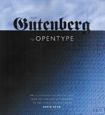 From Gutenberg to Opentype By Dodd, Robin